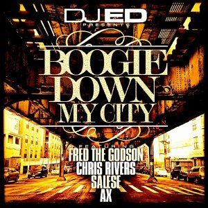 Boogie Down My City (feat. Fred the Godson, Chris Rivers, Salese & Ax)