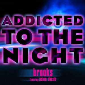 Addicted to the Night (feat. Adam Shenk)