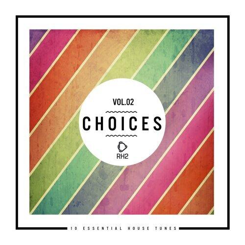 Choices - 10 Essential House Tunes, Vol. 2