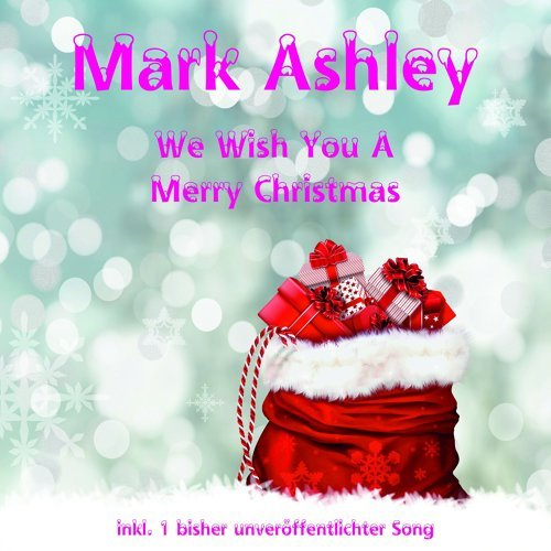 Mark Ashley - We Wish You a Mery Christmas - KKBOX