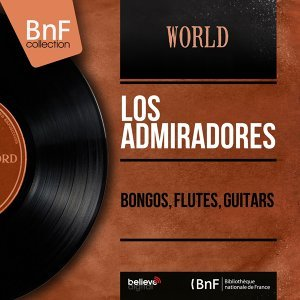 Bongos, Flutes, Guitars - Mono Version