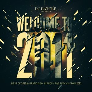 Welcome to 2011 - Best Of 2010 & Brand New HipHop / R&B Tracks from 2011