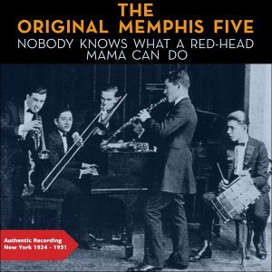Nobody Knows What a Red-Head Mama Can Do - Authentic Recordings New York 1924 -1931