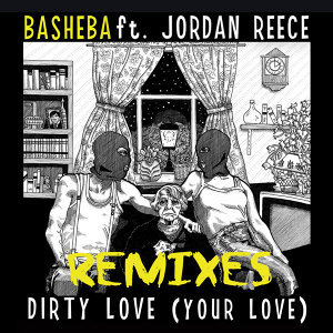 Dirty Love (Your Love) - Remixes