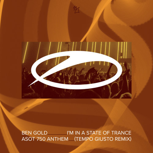 I'm In A State Of Trance (ASOT 750 Anthem) - Tempo Giusto Remix