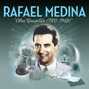 Rafael Medina. Obra Completa (1931-1942)