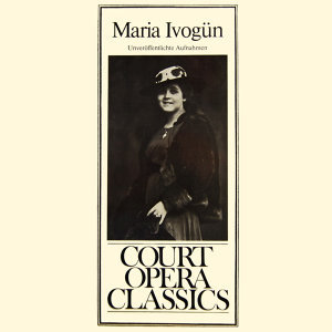 Court Opera Classics Maria Ivogun
