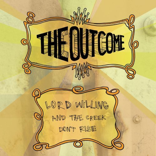 The Outcome Lord Willing And The Creek Dont Rise Kkbox