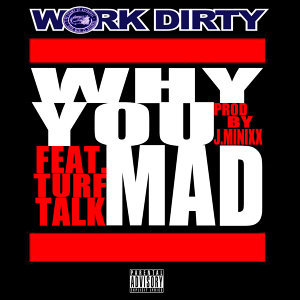 Why You Mad (feat. Turf Talk)
