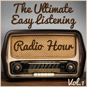 The Ultimate Easy Listening Radio Hour Vol. 1: The Best of Paul Mauriat, Luis Salinas, & Richard Clayderman