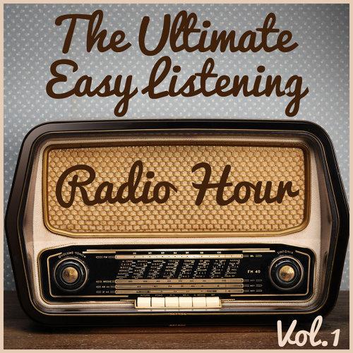 The Ultimate Easy Listening Radio Hour Vol. 1: The Best of Paul Mauriat, Luis Salinas, & Richard Clayderman