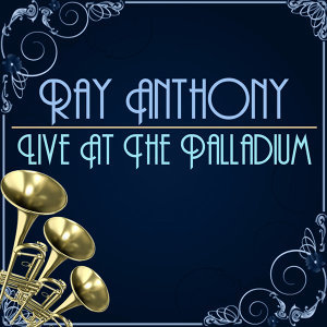 Ray Anthony Live at the Palladium