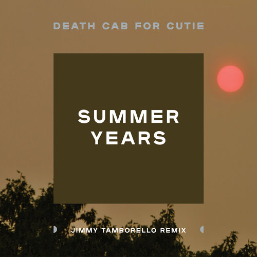 Summer Years - Jimmy Tamborello Remix