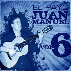 La Gran Colección de El Payo Juan Manuel Vol. 6