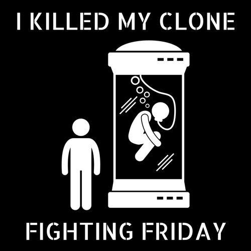 I Killed My Clone