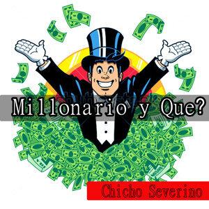 Millonario y Que ?