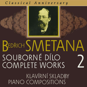 Smetana: Complete Works 2 - Piano Compositions - Classical Anniversary