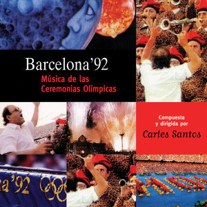 Barcelona '92. Música de las Ceremonias Olímpicas