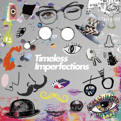 永恆的不完美 [Side-A] (Timeless Imperfections [Side-A])