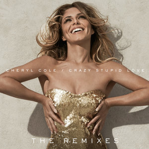 Crazy Stupid Love - The Remixes