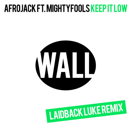 Keep It Low - Laidback Luke Remix