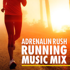 Adrenalin Rush - Running Music Mix