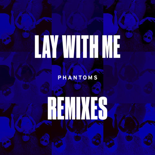 Lay With Me - Remixes