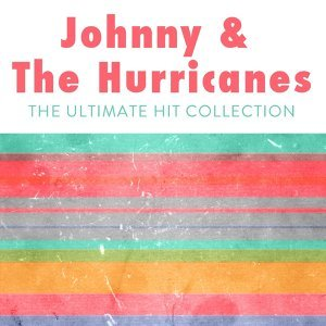 Johnny & The Hurricanes: The Ultimate Hit Collection