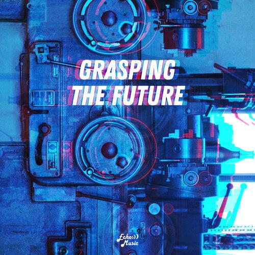 抓住未來.Grasping The Future.Rock