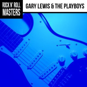 Rock n' Roll Masters: Gary Lewis & The Playboys
