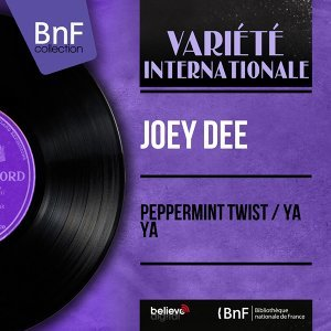 Peppermint Twist / Ya Ya - Mono Version