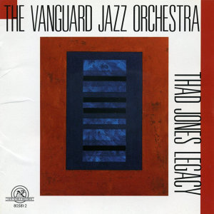 The Vanguard Jazz Orchestra: Thad Jones Legacy
