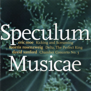 Speculum Musicae Plays Music of Sanford, Rosenzweig, Moe