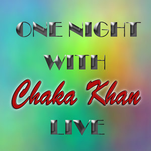 One Night with Chaka Khan Live