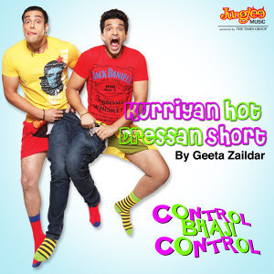 "Kurriyan Hot Dressan Short (From ""Control Bhaji Control"") - Single"