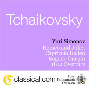 Pyotr Il'yich Tchaikovsky, Romeo And Juliet - Fantasy Overture In B Minor