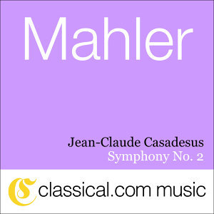 Gustav Mahler, Symphony No. 2 In C Minor - E Flat Major (Resurrection)