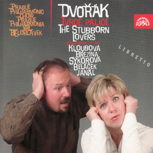 Dvořák: The Stubborn Lovers. Comic Opera in 1 act