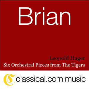 Havergal Brian, Six Orchestral Pieces From The Tigers
