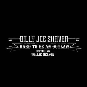 Hard to Be an Outlaw (feat. Willie Nelson)