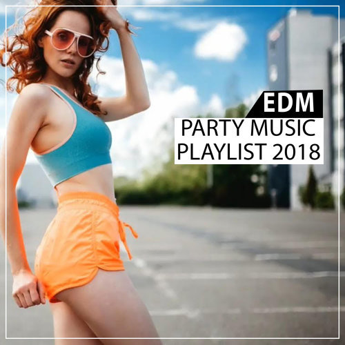 EDM Party Music Playlist 2018