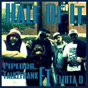 Half of It (feat. Flirta D)