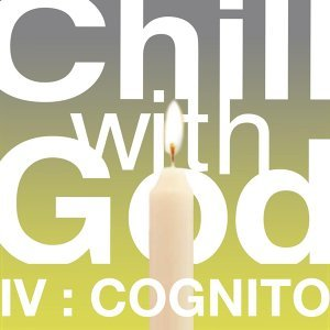 Chill With God IV : Cognito
