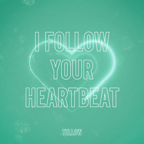 I Follow Your Heartbeat