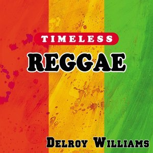 Timeless Reggae: Delroy Williams