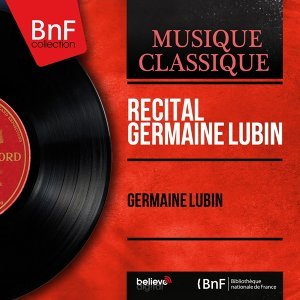 Récital Germaine Lubin - Phonograph Cylinder Recording, Mono Version
