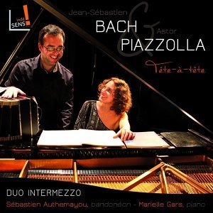 Bach & Piazzolla: Tête-à-tête piano & bandonéon - World Premiere Recording