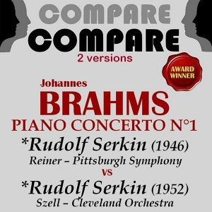 Brahms: Piano Concerto No. 1, Rudolf Serkin vs. Rudolf Serkin - Compare 2 Versions