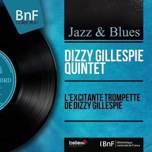 L'excitante trompette de Dizzy Gillespie - Mono version