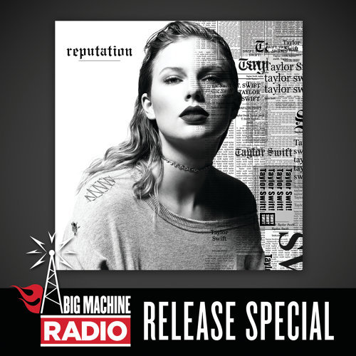 reputation - Big Machine Radio Release Special